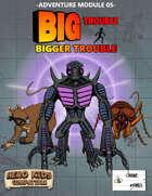 Big Trouble Adventure 05 - Bigger Trouble