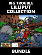 Big Trouble Lilliput Collection [BUNDLE]