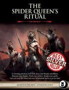 The Spider Queen's Ritual - Level 6 Adventure