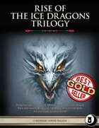 Rise of the Ice Dragons Trilogy - Level 7-9 Adventures and Compendium