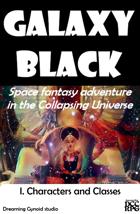 Galaxy Black I Characters & Classes