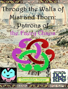Through the Walls of Mist and Thorn - Patrons of the Faery Chaos