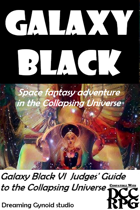 Galaxy Black VI Judges Guide to the Collapsing Universe