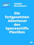 Die fortgesetzten Abenteuer des Spaceschiffs Plastilon