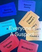 Everyone's A Suspect