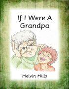 If I Were A Grandpa