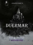 Open Legend RPG - Duermar: Descend into Madness - A Player's Guide