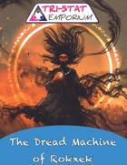 The Dread Machine of Rokxek