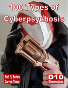 100 Types of CyberPsychosis