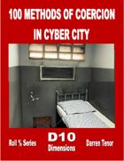 100 Methods of Coercion in Cyber City