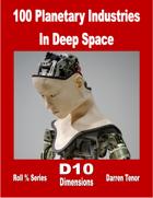 100 Planetary Industries in Deep Space