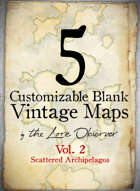 5 Customizable Blank Vintage Maps Vol. 2: Scattered Archipelagos