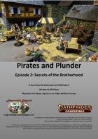 Pirates and Plunder, Episode 2: Secrets of the Brotherhood (PF2)