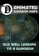 Animated Dungeon Maps: Old Well Leading to a Dungeon