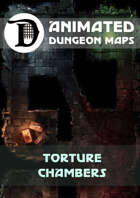 Animated Dungeon Maps: Torture Chambers