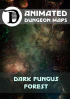 Animated Dungeon Maps: Dark Fungus Forest
