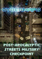 Cybermaps: Post-Apocalyptic Streets Military Checkpoint