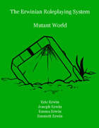 The Erwinian Roleplaying System: Mutant World
