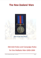The New Zealand Wars - Skirmish Rules and Campaign Rules for the Waikato War