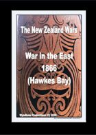 The New Zealand Wars - War in the East 1866 Hauhau Campaign