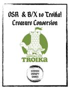 OSR to Troika! Creature Conversion