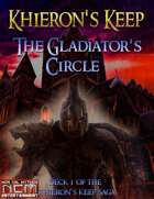 The Gladiator's Circle: Khieron's Keep Mission Deck 1