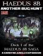 Another Bug Hunt: Haedus 8B Mission Deck 1
