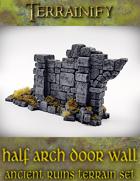 Ancient Ruins: Half Arch Door Wall