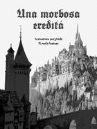 Una morbosa eredità - Avventura per GDR fantasy