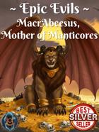 Epic Evils: MacrAbeesus, Mother of Manticores