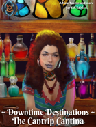 Downtime Destinations: The Cantrip Cantina