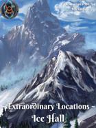 Extraordinary Locations: Ice Hall
