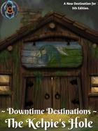 Downtime Destinations: The Kelpie's Hole