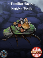 Familiar Faces: Noggle's Beetle