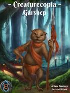 Creaturecopia: Garshep