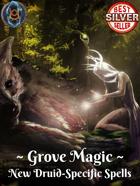Grove Magic: New Druid-Specific Spells