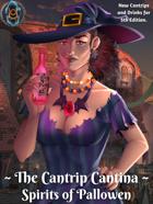 The Cantrip Cantina: Spirits of Pallowen