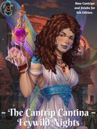 The Cantrip Cantina: Feywild Nights