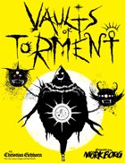 The Vaults of Torment   A Mörk Borg Dungeon