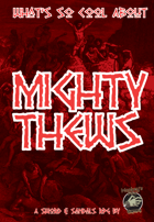 What's So Cool About Mighty Thews?