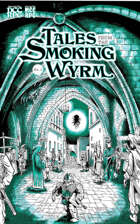 Tales from the Smoking Wyrm #2