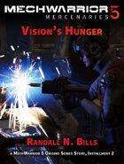 MechWarrior 5 Mercenaries: Vision's Hunger (An Origins Series Story, #2)