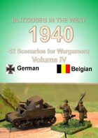 Contents and Introduction. Blitzkrieg in the West 1940 Volume IV 42 Wargame Scenarios Belgians vs Germans.