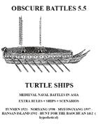 OBSCURE BATTLES 5.5 -  TURTLE SHIPS