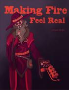 Making Fire Feel Real