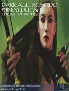 Dark Age: Bushido  弓術 Kyujutsu The Art Of Archery