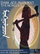 Dark Age: Bushido - The Mongols ᠮᠣᠩᠭᠣᠯᠴᠤᠳ