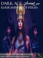 Dark Age: سرخجامگان Khurammites Of Persia