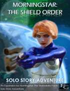 Morningstar: The Shield Order - Solo Story Adventure