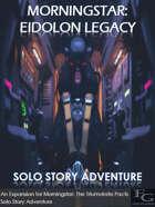 Morningstar: Eidolon Legacy - Solo Story Adventure